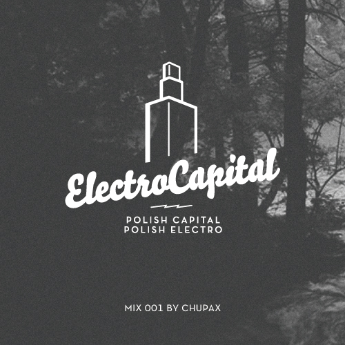 Electrocapital 001 mix by Chupax