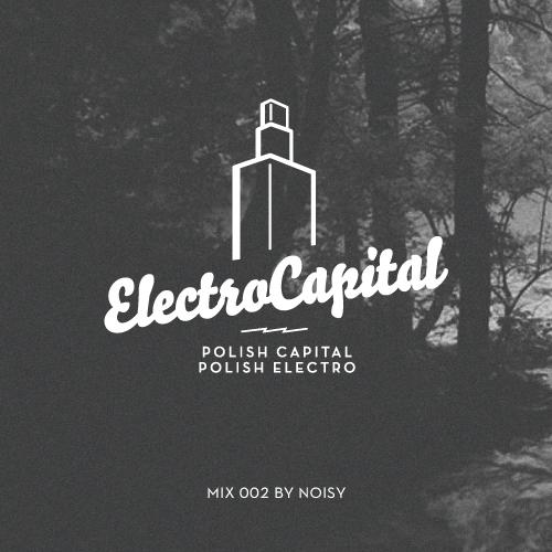 Electrocapital 002 mix by Noisy